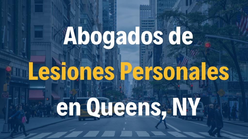 Abogados de Lesiones Personales y accidentes en Queens, NY Nueva York