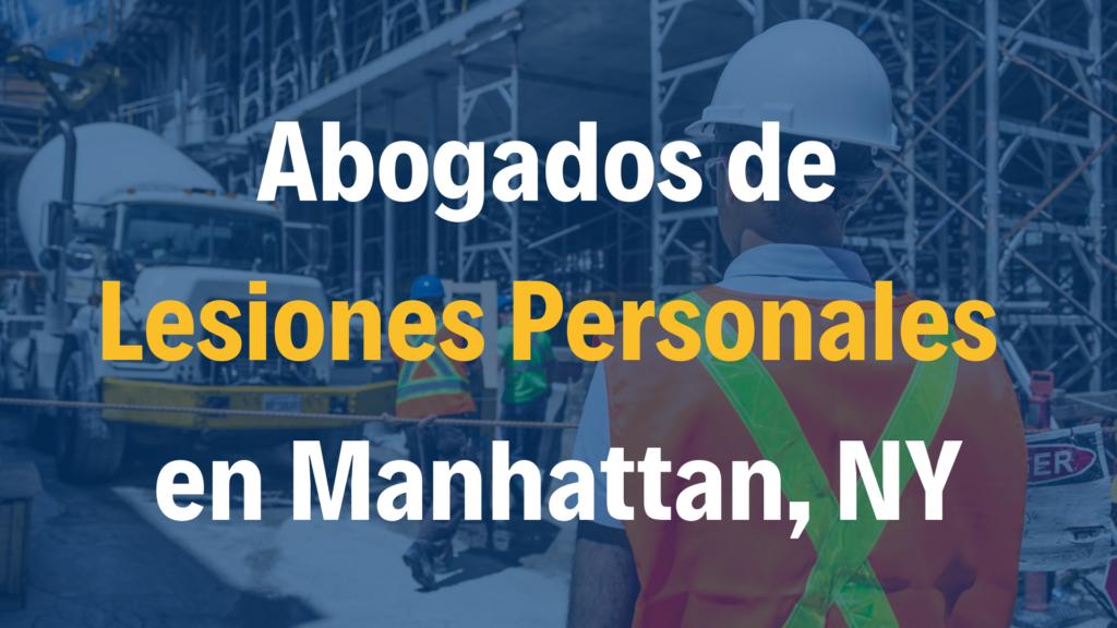 Abogados de accidentes y lesiones personales en Manhattan NY Nueva York