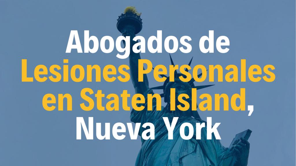 Abogados de Lesiones Personales en Staten Island, Nueva York, NYC. Recuperamos compensaciones laborales y financieras.