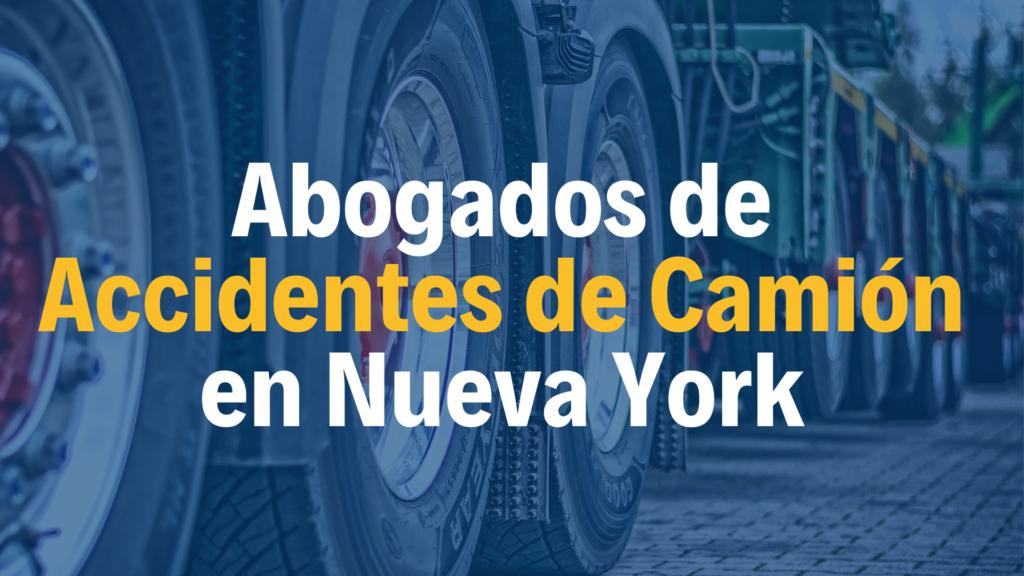 Abogados de víctimas de lesiones personales en Accidentes de Camión en Nueva York NY