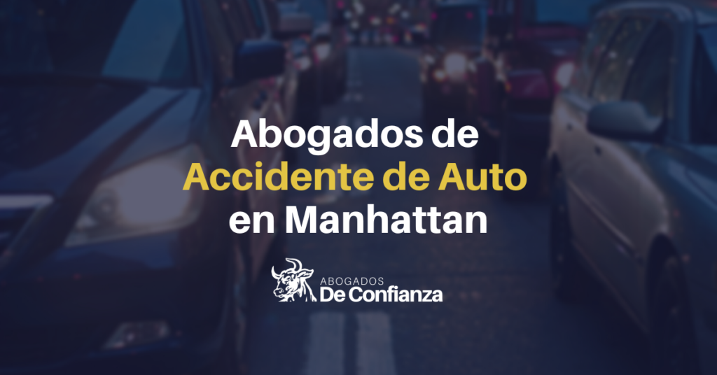 Abogados de Accidente de Auto en Manhattan