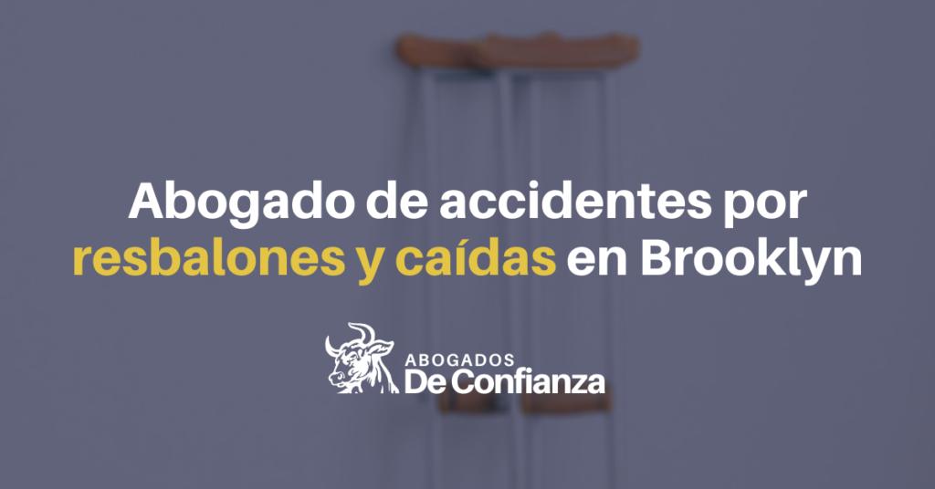 abogados de accidentes de resbalón y caída en Brooklyn, Abogados de Confianza