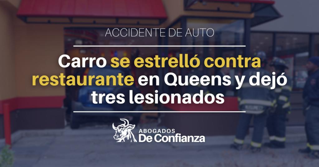 Carro se estrelló contra restaurante en Queens y dejó tres lesionados - Abogados de Confianza