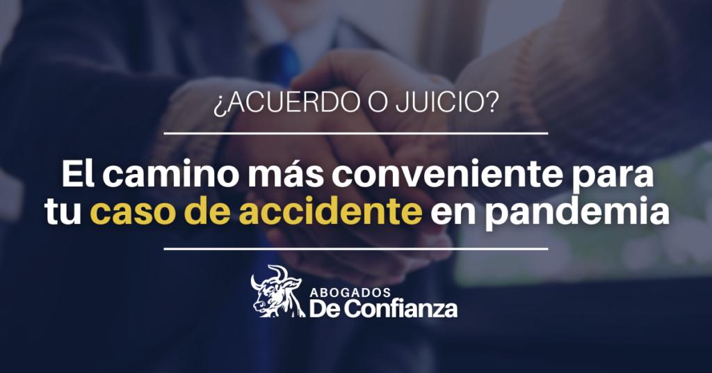 ¿Acuerdo o juicio? El camino más conveniente para tu caso de accidente en pandemia / Abogados de Confianza