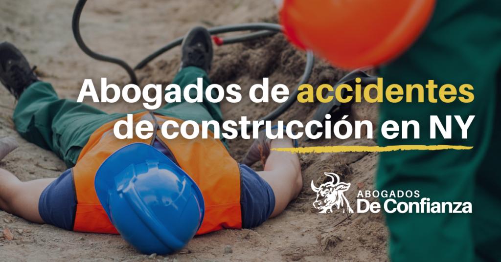 abogados de accidentes de construcción en NY - Abogados de Confianza