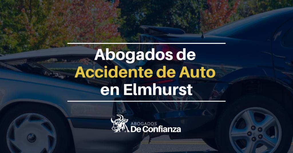Abogados de accidente de auto en Elmhurst